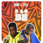 TROD ft. Lyta – E Go Be