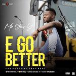 Mr Shey Y – E Go Better (Prod. Eazybeat)