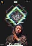 MIXTAPE: Dj Lolliz – For Me Mixtape Vol 2