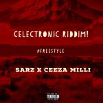 Sarz x Ceeza Milli – Freestyle (Celectronic Riddim)