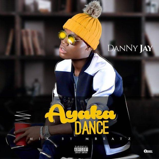 Danny Jay - Ayaka Dance (Prod by Mbeatz)