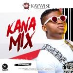MIXTAPE: DJ Kaywise - Kana Special Mix