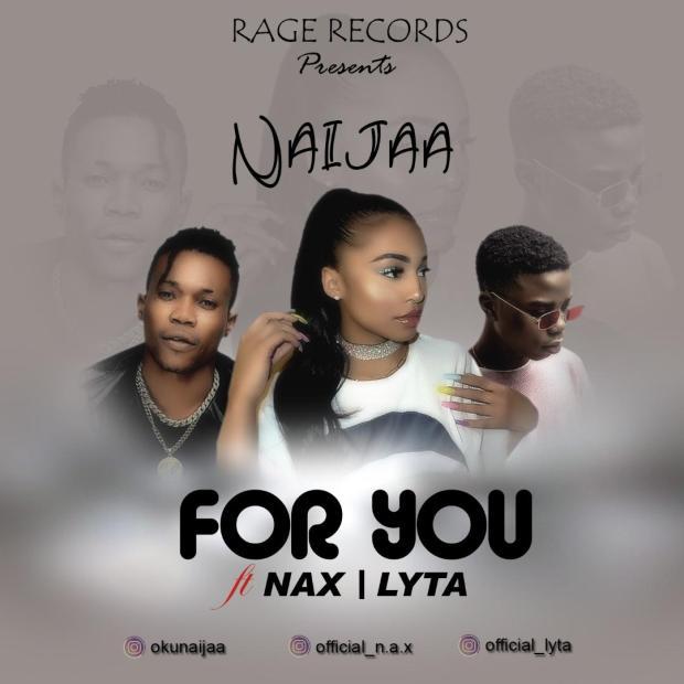 Naijaa Ft. Nax & Lyta - For You
