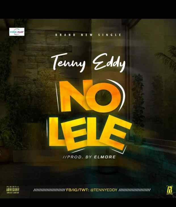 Tenny Eddy - No Lele (Prod By Elmore)