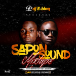 MIXTAPE: Dj E-Blaq - Sapon Sound Mix