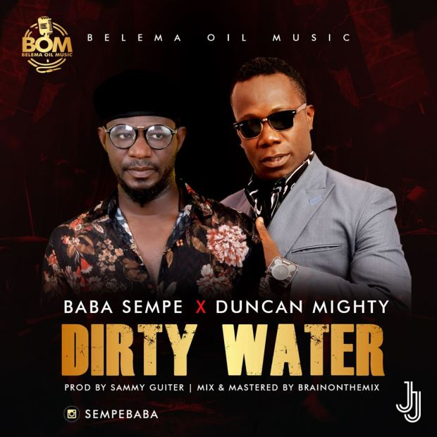 Duncan Mighty x Baba Sempe – Dirty Water