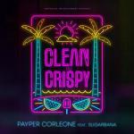VIDEO: Payper Corleone - Clean & Crispy Ft. Sugarbana