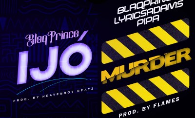 BlaQPrince x LyricsAdams x Pipa - Murder + Ijo