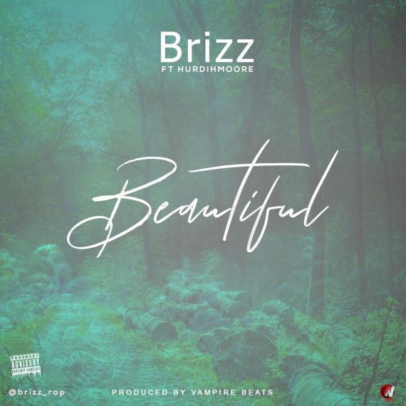 Brizz Ft. Hurdihmoore - Beautiful