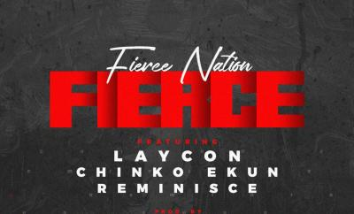 Fierce Nation ft. Laycon, Reminisce & Chinko Ekun – Fierce