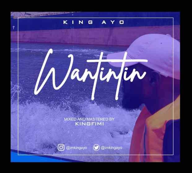 King Ayo - Wantintin