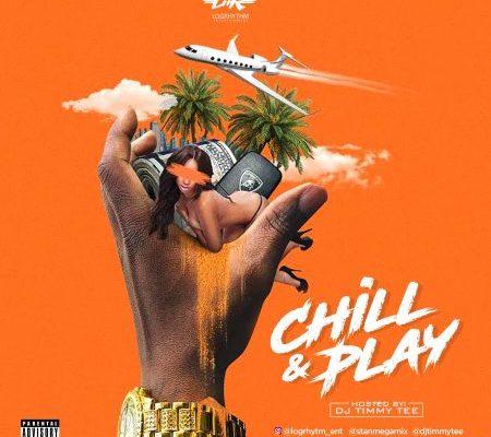 MIXTAPE: Dj Timmytee - Logrhythm Ent - Chill n Play Mix