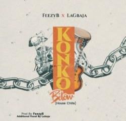 FeezyB x Lagbaja - Konko Below Remix (Prod by FeezyB)