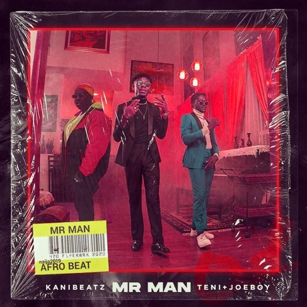 KaniBeatz Ft. Teni & Joeboy - Mr Man