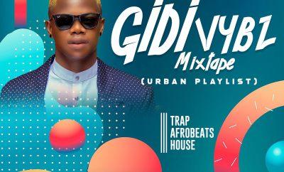 MIXTAPE: Dj Vibez - Gidi Vybz Mixtape
