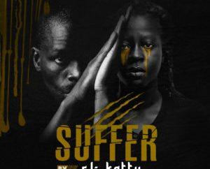El Katty - Suffer (Prod. by Mbeatz)