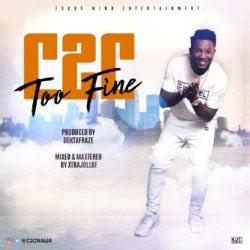 C2C - Too Fine