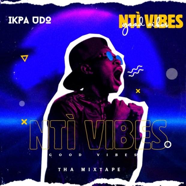 Ikpa Udo - Nti Vibes Mixtape