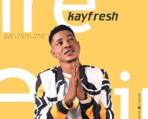 KayFresh - Ire