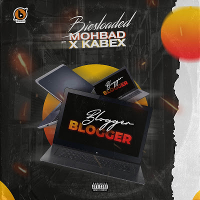 Biesloaded Ft Mohbad & Kabex - Blogger Blogger (Prod. Rexxie)