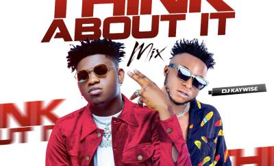 MIXTAPE: DJ Kaywise - Think About Mix