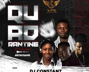 MIX: DJ CONSTANT - QUADRANTINE MIX FT. DJ MUSKI , DJ KISS & DJ 2FRESH | @DJAYCONSTANT
