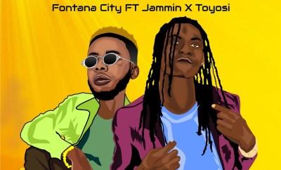Fontana City - Touch Ft. Jammin X Toyosi