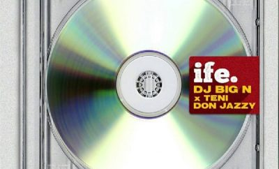 DJ Big N – Ife ft. Teni, Don Jazzy