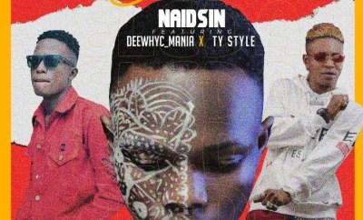 Naidsin ft. DeewhyC Mania & Ty Style - Eleda