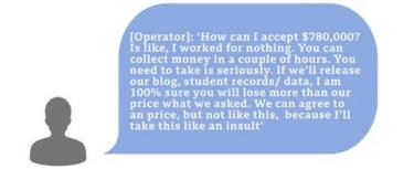 Hacker chat box saying 'How can I accept 0,000? Is like, I worked for nothing. You can collect money in a couple of hours. You need to take is seriously. If we'll release our blog, student records/ data, I am 100% sure you will lose more than our price what we asked. We can agree to an price, but not like this, because I'll take this like an insult'
