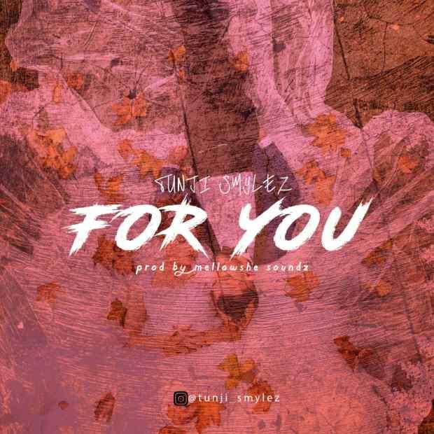 Tunji Smylez - For You