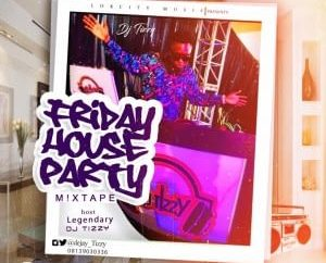 DJ Tizzy - Friday House Party