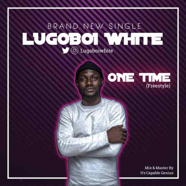 LugoBoi White - One Time (Freestyle)