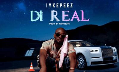 Iykepeez - Di Real