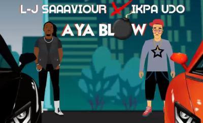 L-J Saaaviour x Ikpa Udo - Aya Blow
