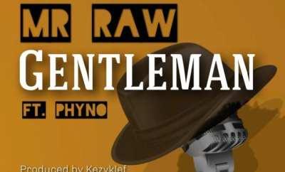 Mr Raw - Gentleman ft. Phyno