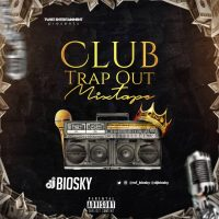 MIXTAPE: DJ Biosky - Club Trap Mix