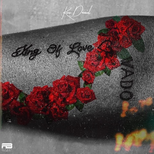 Kizz Daniel - King Of Love album download