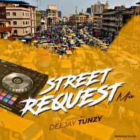 MIXTAPE: Dj Tunzy - Street Request Mix (Vol. 1)