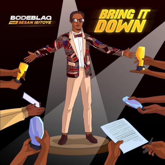 Bode Blaq - Bring It Down ft. Sesan Ibitoye | Jaguda.com