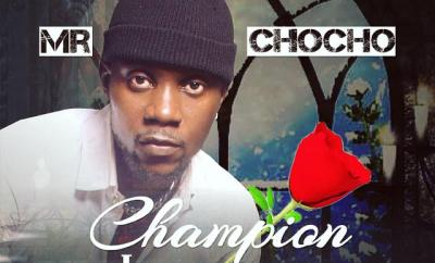 Mr Chocho - Champion Lover (Produced by KenBeat)