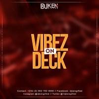 MIXTAPE: DJ Ken Gifted - Vibez'OnDeck (Mix)