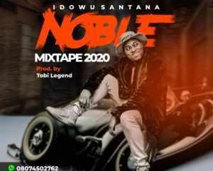Idowu Santana - Noble Mixtape