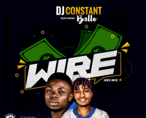 Dj Constant Ft. Ballo - Wire