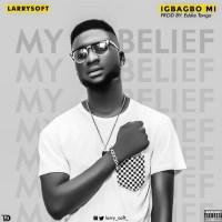Larrysoft – Igbagbo Mi (My Belief)