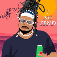 Willy Rock - I No Send