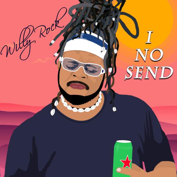 Willy Rock - I No Send
