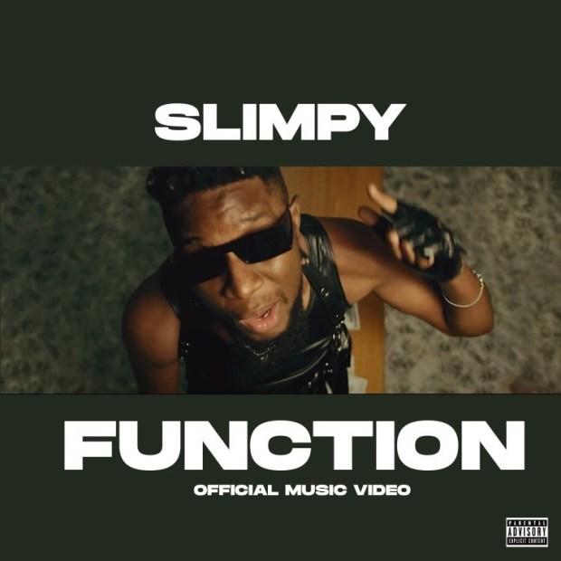 VIDEO: Slimpy - Function | Mp3Naija.Com