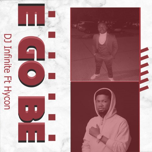 DJ Infinite - E Go Be Ft Hycon