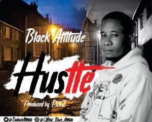 Download Music Mp3:- Black Attitude - Hustle - 9jaflaver
